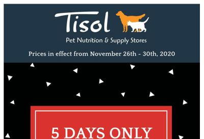 Tisol Pet Nutrition & Supply Stores Black Friday Flyer November 26 to 30