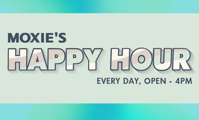 Happy Hour Pick-Up Specials at Moxie's