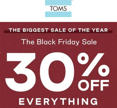 TOMS Canada Black Friday 2019 Sale: Save 30% Off Everything with Coupon Code + up to 60% off Sale Styles.