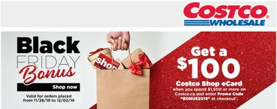 Costco.ca Black Friday 2019 Bonus Sale: FREE $100 Costco Shop eCard When You Spend $1500 at Costco Online, with Coupon Code